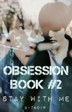 Stay With Me (Obsession 2) | Vkook   by -vvtaekook