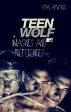 Teen Wolf Imagines & Preferences (Requests Open) by alexusworld