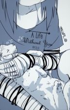 A Life Without You (Sasunaru) by infolol