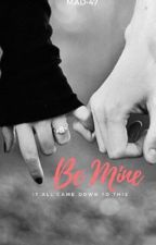 Be Mine (JinBop X Reader + Ross X Reader) Book 3 by MAD-47
