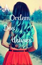 A Ordem Dos deuses by Lineandrade