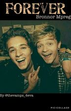 Forever ~ Bronnor mpreg The Vamps by thevamps_4eva
