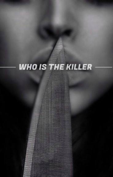 Who is the killer ?