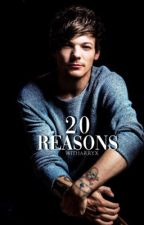 20 reasons ≫ l.t [completa]. by witharryx