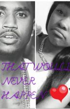 That would never happen ( A Trey Songz story) by BlacAzianGodess