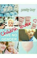 Childish Lover | JeongCheol by sadburrito666