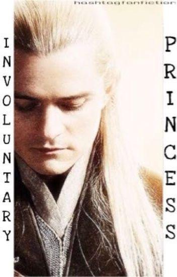 Involuntary Princess (Legolas X reader)