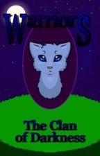 The Clan of Darkness ~Warrior Cats~ by blu7dragon