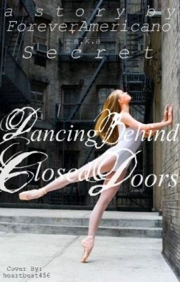 Dancing behind closed doors