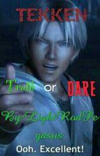 Tekken Truth or Dare ~[COMPLETED]~ by LightRodPegasus