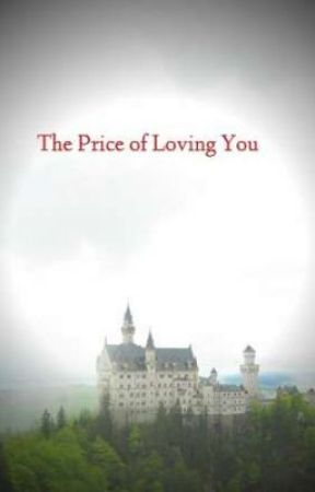 The Price of Loving You by danielleb333