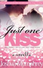 Just One Kiss: Part One by JoshuaMumphrey
