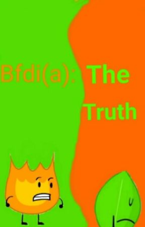 Bfdi(a):The Truth - Da mission :3 - Wattpad