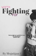 Worth Fighting For by AuthorBe