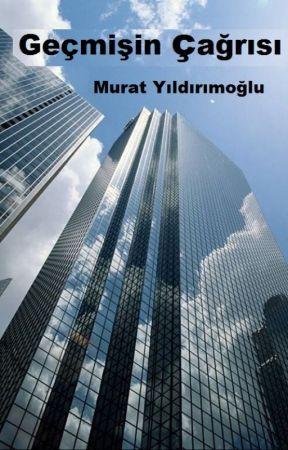 Geçmişin Çağrısı by MuratYldrmolu