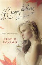 ¿Cómo hubiese sido si...? /Cristina González 2015 by aleianwow