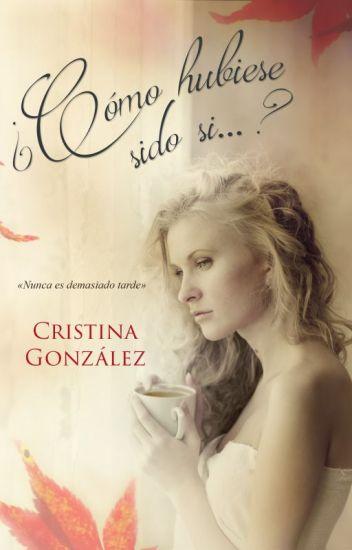 ¿Cómo hubiese sido si...? /Cristina González 2015