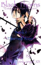Black Thorns *Book 1- Thorned Rose*  by pink-angel_101