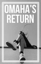 Omaha's Return /Old Magcon/ /Terminé/ by LaFeteEstFinie