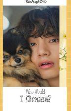 Who i would choose? [jihyo & taehyung] by NurAtiqah596
