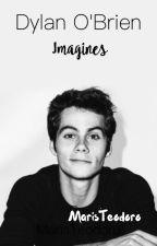 Dylan O'Brien Imagines by MarisTeodoro