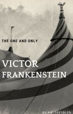 The One and Only...Victor Frankenstein by KyloReidler