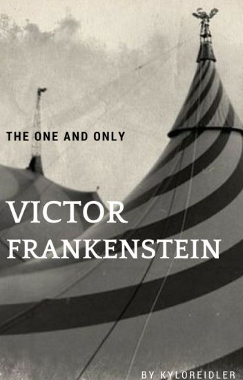 The One and Only...Victor Frankenstein