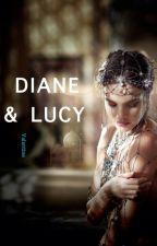 Diane & Lucy  #Wattys2016 by valxntine