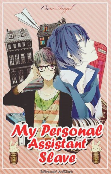 My Personal Assistant/Slave (BoyXBoy)Completed#Wattys2016