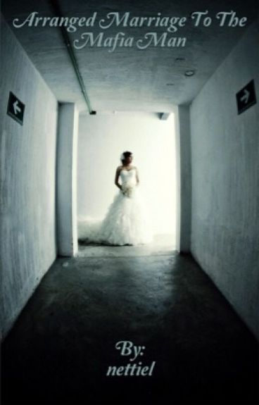 Arranged Marriage To The Italian Mafia Man