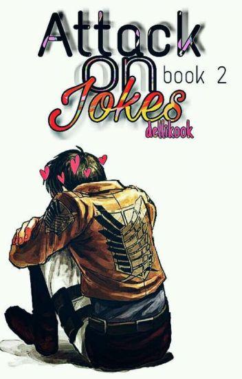 Attack On Jokes {[ Book #2 ]}