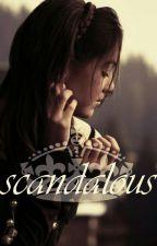 scandalous by CristinaNicols