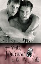 Ponle pimienta a tu vida by GraceLloper