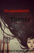 Peligrosamente Tiernas by lAXULl
