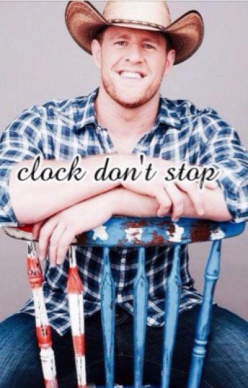 clock don't stop || jj watt