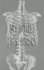 My Soul? It's Yours. by Arigwatson