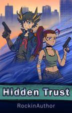 Hidden Trust (A Yu-gi-oh 5ds fan fic) [UNDER CONSTRUCTION] by RockinAuthor