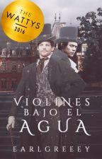Violines Bajo el Agua. by earlgreeey