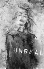 UNREAL by Echovu1198