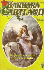 O Duque e a filha do reverendo - 27 - Bárbara Cartland by Flaviacalaca