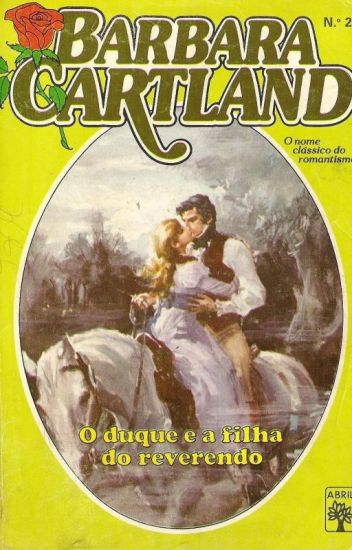 O Duque e a filha do reverendo - 27 - Bárbara Cartland