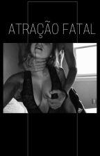 Atração Fatal - Disponível Até Dia 28 by bia_sykes