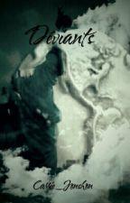 Déviants  by Carrie_Jonshon