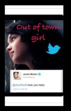 Out of Town Girl (Justin Bieber fan fiction) by thenormalfangirl