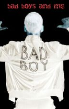 The Bad Boys And Me by victoriastyles13