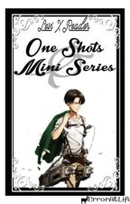 Levi X Reader | One-Shots & Mini-Series | by ErrorAtLife