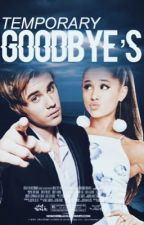Temporary Goodbye's ↠ JB x AG by jarianaslaysyouu