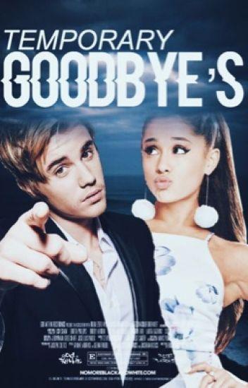 Temporary Goodbye's ↠ JB x AG