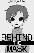 Behind The Mask (Masky x Jeff) *EDITING* by _bandjunkie