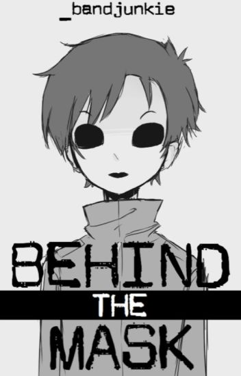 Behind The Mask Masky X Jeff Editing Lily Wattpad